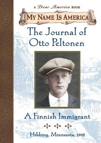 Download The Journal of Otto Peltonen: A Finnish Immigrant (My Name Is America series, A Dear America Book) pdf epub