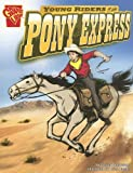 Young Riders of the Pony Express, Jessica Sarah Gunderson, 0736868836
