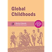 Global Childhoods (Critical Approaches to the Early Years)