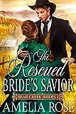 The Rescued Bride's Savior: Historical Western Mail Order Bride Romance (Bear Creek Brides Book 1)