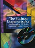 The Business Communicator : An Interactive CD-ROM Series, Netzley, Michael, 0324022344