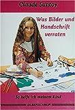 img - for Was Bilder und Handschrift verraten. So helfe ich meinem Kind book / textbook / text book