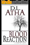 Blood Reaction A Vampire Novel (English Edition)