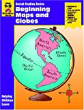 Beginning Maps and Globes, Jo Ellen Moore and Supancich, 155799532X