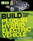 img - for [ Build Your Own Plug-In Hybrid Electric Vehicle By Leitman, Seth ( Author ) Paperback 2009 ] book / textbook / text book
