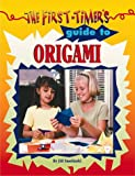 The First Timers Guide to Origami, Jill Smolinski, 0737303700