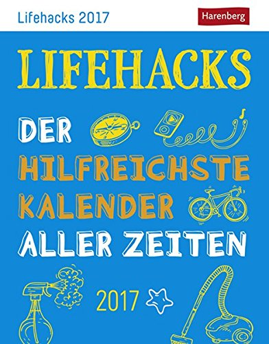 Lifehacks - Kalender 2017: Der hilfreichste Kalender aller Zeiten