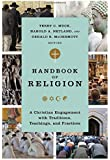Handbook of Religion: A Christian Engagement with Traditions, Teachings, and Practices