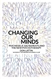 img - for Changing Our Minds Psychedelic Sacraments and the New Psychotherapy book / textbook / text book