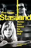 Front cover for the book Stasiland: Stories from Behind the Berlin Wall by Anna Funder