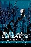 Night Eagle, Morning Star, Lydia Cates, 0595656439