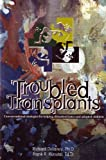 Troubled Transplants, Richard J. Delaney and Frank R. Kunstal, 1885473184