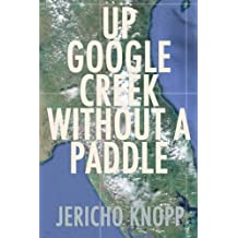 Up Google Creek Without a Paddle