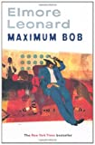 Front cover for the book Maximum Bob by Elmore Leonard