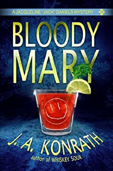"Bloody Mary - A Thriller (Jacqueline ""Jack"" Daniels Mysteries Book 2) by [Konrath, J.A., Kilborn, Jack]"