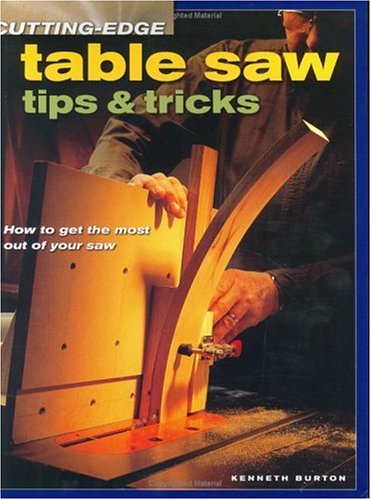 Download Cutting-Edge Table Saw Tips & Tricks (Popular Woodworking) pdf