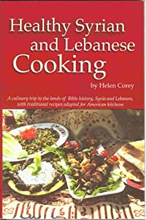 The art of syrian cookery helen corey 8601422393552 amazon books healthy syrian and lebanese cooking a culinary trip to the land of bible history forumfinder Choice Image