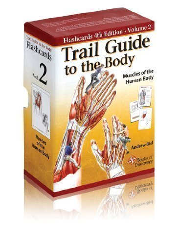 Trail Guide to the Body Flashcards Vol 2: Muscles of the Body 4th (fourth) Edition by Biel, Andrew published by Books of Discovery (2010) pdf epub