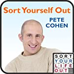 Sort Yourself Out | Pete Cohen