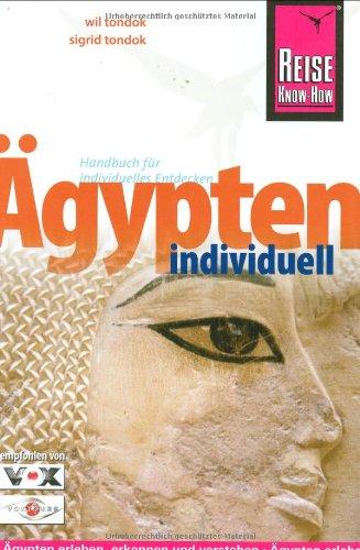 Ägypten individuell: Ägypten erleben, erkennen und verstehen