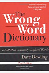 The Wrong Word Dictionary: 2,500 Most Commonly Confused Words Paperback