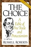 img - for The Choice: A Fable of Free Trade and Protectionism Updated Edition book / textbook / text book