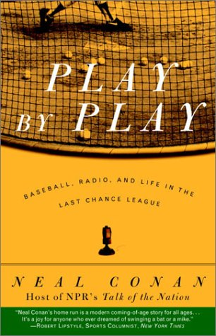 Play by Play: Baseball, Radio, and Life in the Last Chance League PDF