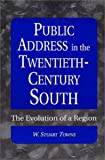 Public Address in the Twentieth-Century South, W. Stuart Towns, 0275969703