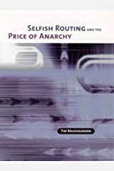 Selfish Routing and the Price of Anarchy (The MIT Press) Hardcover