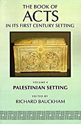 The Book of Acts in Its Palestinian Setting  (The Book of Acts in Its First Century Setting)