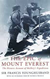 The Epic of Mount Everest, Francis Edward Younghusband and Patrick French, 0330482858