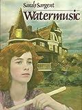 Watermusic, Sarah Sargent, 0899194362