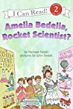 [(Amelia Bedelia, Rocket Scientist? )] [Author: Herman Parish] [Apr-2007]