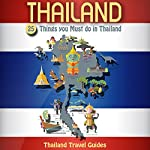 Thailand: 25 Things You Must Do in Thailand: Thailand Travel Guide |  Thailand Travel Guides