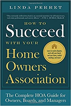 Book How to Succeed With Your Home Owners Association: The Complete Hoa Guide for Owners, Boards, and Managers by Linda M. Perret (2016-06-07)