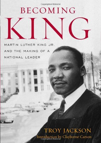 Becoming King: Martin Luther King Jr. and the Making of a National Leader (Civil Rights and Struggle)
