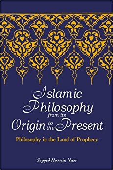 Book Islamic Philosophy from Its Origin to the Present: Philosophy in the Land of Prophecy (Suny Series in Islam) by Seyyed Hossein Nasr (2006-05-19)