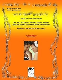 Seduce Her Like Keanu Reeves (3 Articles: Seduce, 10 Seduction Secrets, List of Bad Lovers) (English Edition) por [Sourna, Neale]