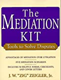 The Mediation Kit: Tools to Solve Disputes