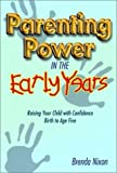 Parenting Power in the Early Years, Brenda Nixon, 157921343X