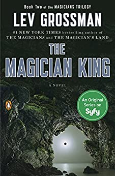 The Magician King: A Novel (The Magicians Book 2) by [Grossman, Lev]