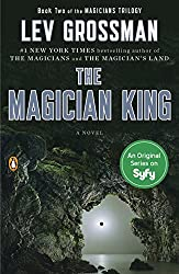 The Magician King: A Novel (The Magicians Book 2)