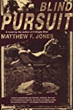 Blind Pursuit, Matthew F. Jones, 0385319991