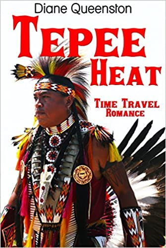 Time Travel Romance: Tepee Heat (Historical Time Travel