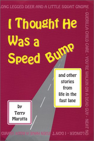 I Thought He Was a Speed Bump: and Other Excuses from Life in the Fast Lane