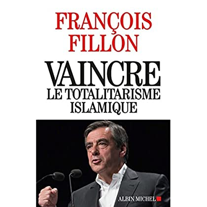 Vaincre le totalitarisme islamique (French Edition)