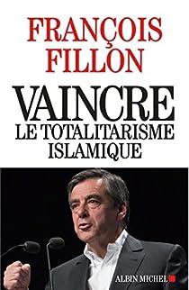 Vaincre le totalitarisme islamique par Fillon