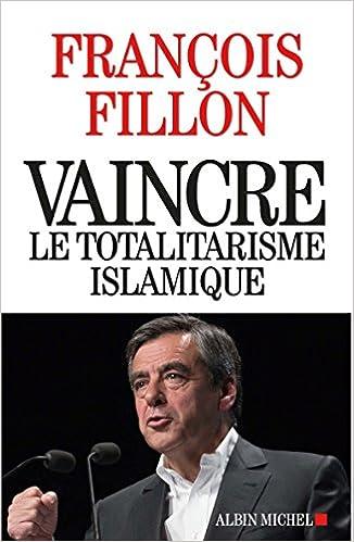 Vaincre le totalitarisme islamique (2016) - Fillon François