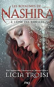 """Afficher """"Royaumes de Nashira (Les) n° 2 Epée des rebelles (L')"""""""