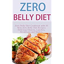 Zero Belly Diet: 35 New Zero Belly Diet Recipes: Zero Belly Diet Cookbook with 35 New Zero Belly Diet Recipes – Delicious Dinners, Lunches, Breakfasts and Shakes. (Zero Belly Fat Cookbook 1)